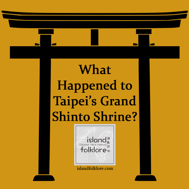 What Happened to Taipei's Grand Shinto Shrine?