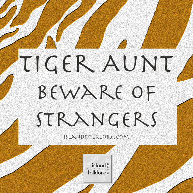 Tiger Aunt: Beware of Strangers